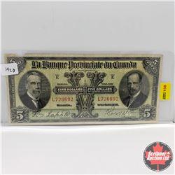 La Banque Provinciale du Canada $5 Bill 1928 : S/N#L726692