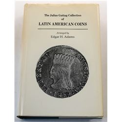 Adams: The Julius Guttag Collection of Latin American Coins