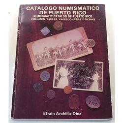 Archilla-Diez: Catalogo Numismatico de Puerto Rico: Volumen I: Riles, Vales, Chapas y Fichas