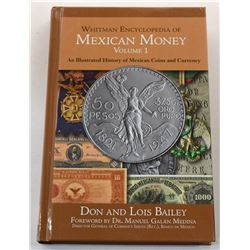 Bailey: Whitman Encyclopedia of Mexican Money Volume I: An Illustrated History of Mexican Coins and