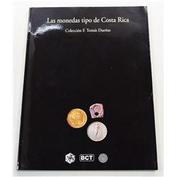 Banco Central de Costa Rica: Las Monedas Tipo de Costa Rica: Colección F. Tomás Dueñas: con especíme