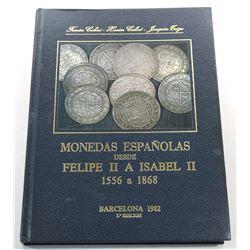 Calico: Monedas Españolas Desde Felipe IV a Isabel II - años 1556 a 1868