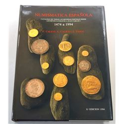 Calico: Numismatica Española Desde Fernando E Isabel A Juan Carlos I Años 1474 a 1994