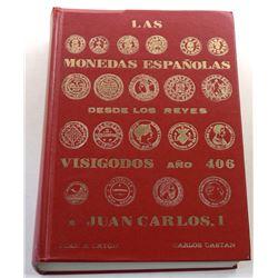 Cayon: Las Monedas Españolas Desde los Reyes Visigodos, año 406, a Juan Carlos I