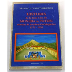 Cunietti-Ferrando: (Signed) Historia de la Real Casa de Moneda de Potosi durante la dominación hispá