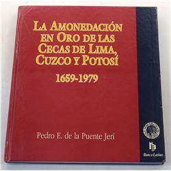 de la Puente Jerí: La Amondación en Oro de las Cecas de Lima, Cuzco y Potosí 1659-1979