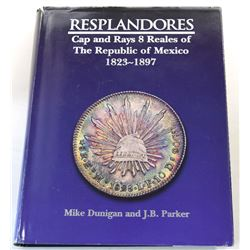 Dunigan: Resplandores - Cap and Rays 8 Reales of The Republic of Mexico 1823-1887
