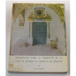 Friede: Documentos Sobre la Fundacion de la Casa de Moneda en Santa Fe de Bogota