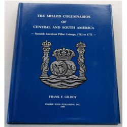 Gilboy: (Signed) The Milled Columnarios of Central and South America - Spanish American Pillar Coina