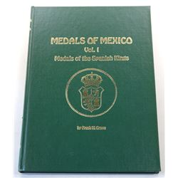 Grove: (Signed) Medals of Mexico Vol. 1 Medals of the Spanish Kings