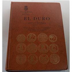 Herrera: El Duro - Estudio De Los Reales De a Ocho Españoles y De Las Monedas De Igual Valor Labrada