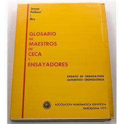 Pellicer i Brú: Glosario de Maestros de Ceca y Ensayadores: Ensayo de ordenacio´n alfabe´tico-crono
