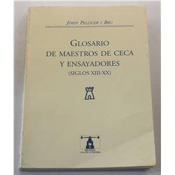 Pellicer i Brú: Glosario de Maestros de Ceca y Ensayadores (Siglos XIII-XX)