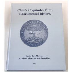 Jara Moreno: (Signed) Chile's Coquimbo Mint: a documented history