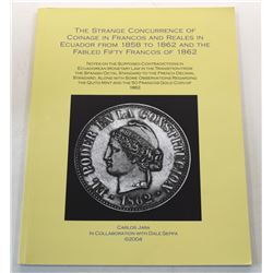 Jara Moreno: The Strange Concurrence of Coinage in Francos and Reales in Ecuador from 1858 to 1862 a
