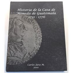 Jara Moreno: Historia de la Casa de Moneda de Guatemala 1731-1776
