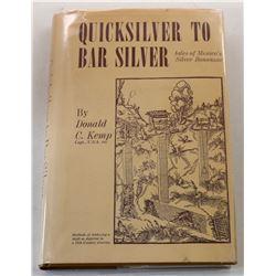 Kemp: Quicksilver to Bar Silver: tales of Mexico's Silver Bonanza