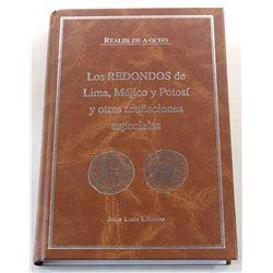 Lazaro: Los Redondos de Lima, Méjico y Potosí y otras acuñaciones especiales