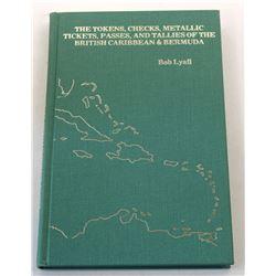 Lyall: The Tokens, Checks, Metallic Tickets, Passes, and Tallies of the British Caribbean & Bermuda