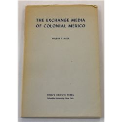 Meek: (Signed) The Exchange Media of Colonial Mexico