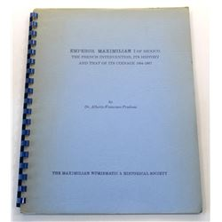 Pradeau: (Signed) Emperor Maximilian I of Mexico, The French Intervention, Its History and thatof It