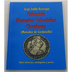 Restrepo: Colombia Monedas Coloniales Circulares (Monedas de Cordoncillo)