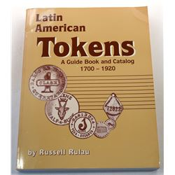 Rulau: Latin American Tokens-A Guide Book and Catalog 1700-1920