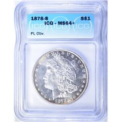 1878-S MORGAN DOLLAR  ICG MS-64+ PL OBV.