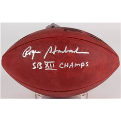 Roger Staubach Signed Official Super Bowl XII Logo Football Inscribed  SB XII Champs  (JSA COA)