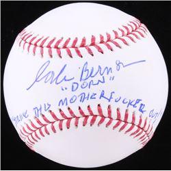 """Corbin Bernsen Signed OML Baseball Inscribed """"Dorn""""  """"Strike This Mother*****r Out"""" (JSA COA)"""