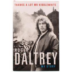 "Roger Daltrey Signed ""Thanks A Lot Mr Kibblewhite"" Hard Cover Book (JSA COA)"