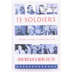 """John McCain Signed """"Thirteen Soldiers: A Personal History of Americans at War"""" Hard Cover Book (JSA"""