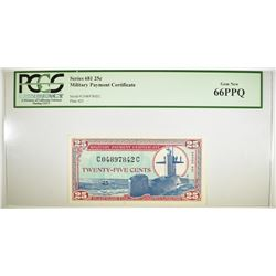 S-681 25 CENT MPC PCGS 66 PPQ