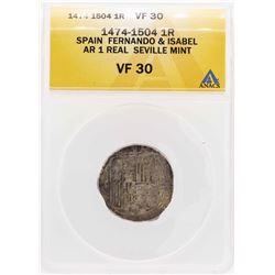 1474-1504 Spain Fernando & Isabel AR Real Seville Mint Coin ANACS VF30