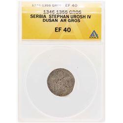 1346-1355 Serbia Stephan Urosh IV Dusan AR Gros Coin ANACS XF40