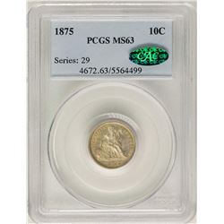 1875 Seated Liberty Dime Coin PCGS MS63 CAC