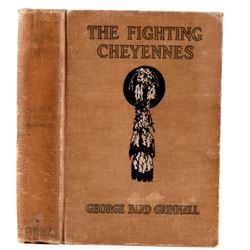 The Fighting Cheyennes by Grinnell 1st Ed. 1915