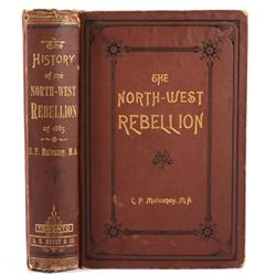 The North-West Rebellion By C.P. Mulvaney C. 1886