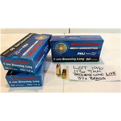 AMMO:  113 X 9 MM BROWNING LONG LIVE. 37 X BRASS.