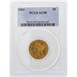 1881 $5 Liberty Head Half Eagle Gold Coin PCGS AU50