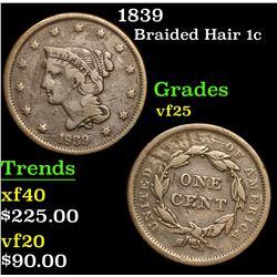 1839 . . Braided Hair Large Cent 1c Grades vf+