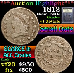 ***Auction Highlight*** 1812 Small Date . Classic Head Large Cent 1c Graded vf details By USCG (fc)