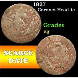 1827 . . Coronet Head Large Cent 1c Grades ag