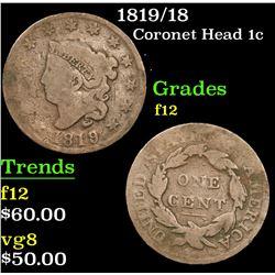 1819/18 . . Coronet Head Large Cent 1c Grades f, fine