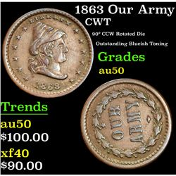 1863 Our Army 90¡ CCW Rotated Die Outstanding Blueish Toning Civil War Token 1c Grades AU, Almost Un