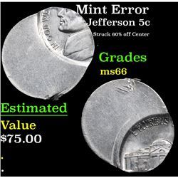 Mint Error Struck 60% off Center . Jefferson Nickel 5c Grades GEM+ Unc