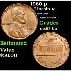 1960-p Mint Error Clipped Planchet Lincoln Cent 1c Grades Select Unc BN