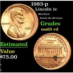1983-p Mint Error Sturck 10% off Center Lincoln Cent 1c Grades GEM Unc RD