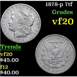 1878-p 7tf . . Morgan Dollar $1 Grades vf, very fine