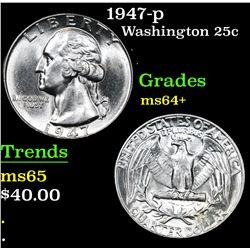 1947-p . . Washington Quarter 25c Grades Choice+ Unc